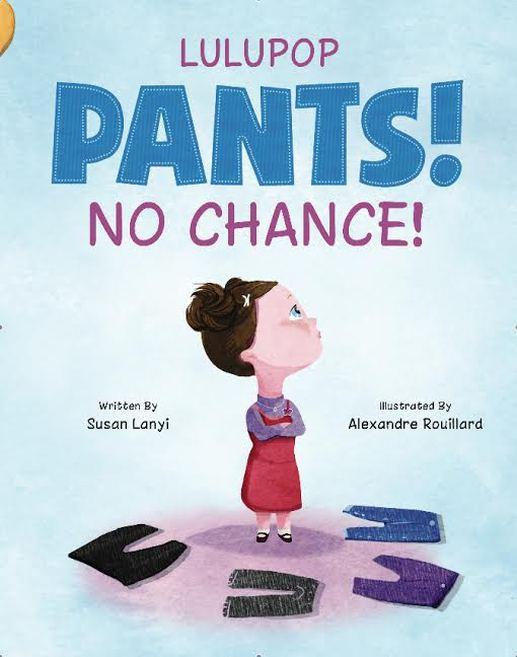 Pants! No chance! by Susan Lanyi