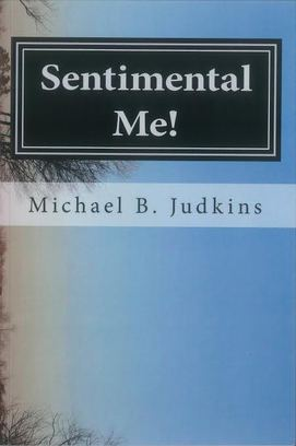 Sentimental Me! by Michael B. Judkins