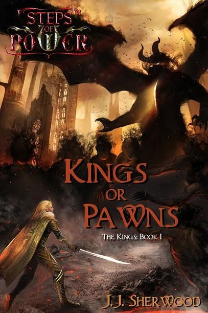 Kings or Pawns: Kings (Book 1) by J.J. Sherwood