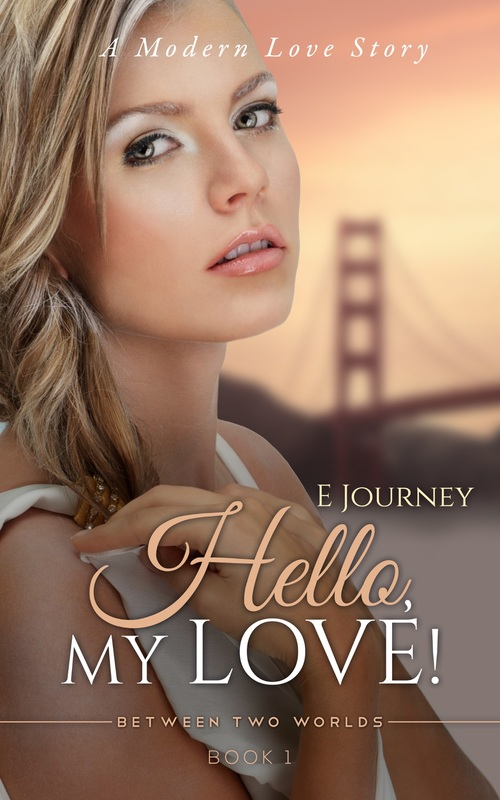 Hello, My Love by E Journey