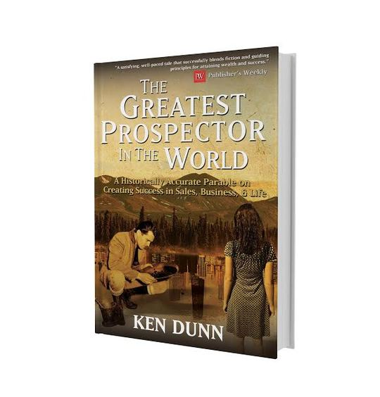 The Greatest Prospector in the World by Ken Dunn