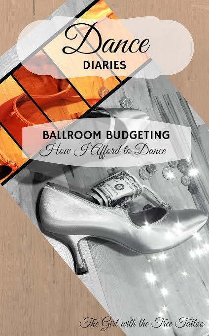 Dance Diaries: Ballroom Budgeting by The Girl With the Tree Tatoo