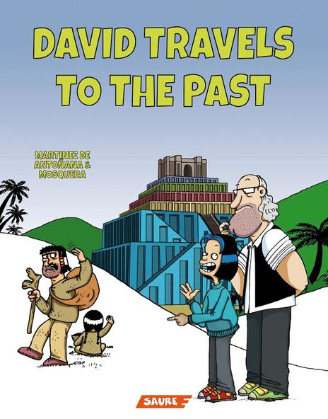 David Travels to the Past by María José Mosquera Beceiro and Gonzalo Martínez de Antoñana