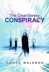 The Cleansweep Conspiracy by Chuck Waldron