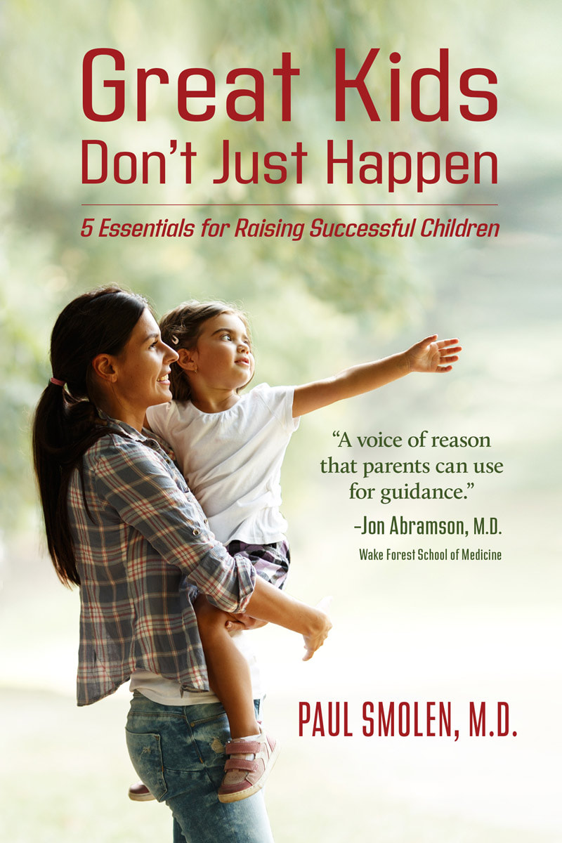 Great Kids Don't Just Happen by Dr. Paul Smolen