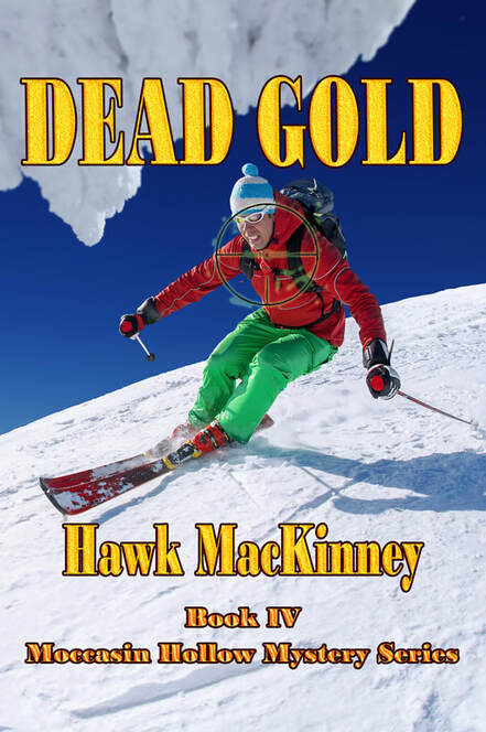 Dead Gold by Hawk MacKinney