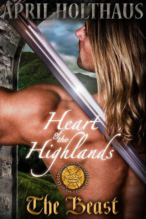 Heart of the Highlands: The Beast by April Holthaus