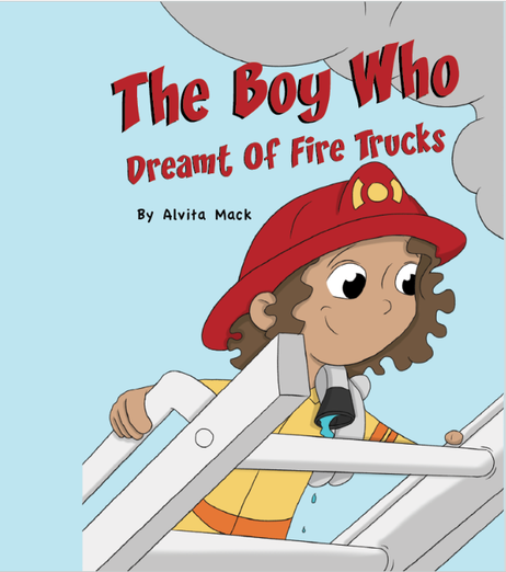 The Boy Who Dreamt of Fire Trucks by ALvina Mack