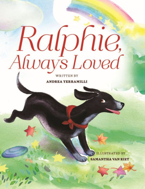 Ralphie, Always Loved by Andrea Yerramilli