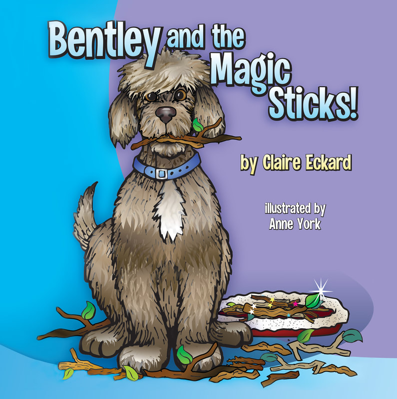 BENTLEY AND THE MAGIC STICKS by Claire Eckard