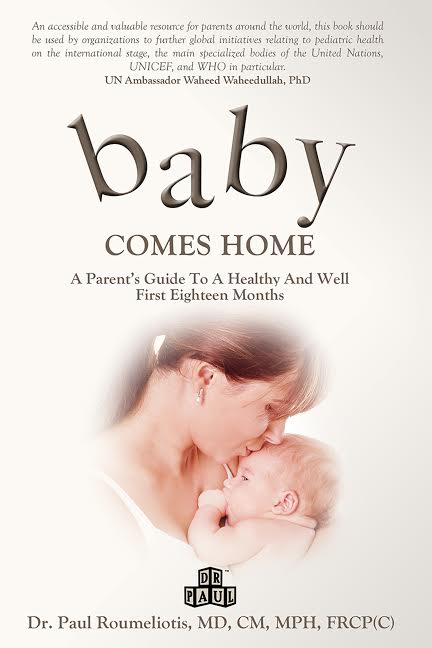 Baby Comes Home: A Parent's Guide to a Healthy and Well First Eighteen Months by Dr. Paul Roumeliotis