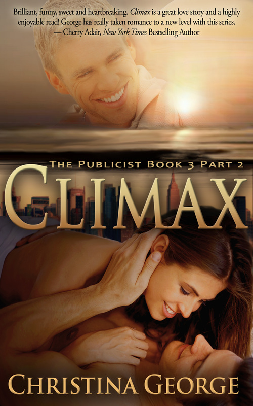 Climax: The Publicist Book 3 Part 2 by Christina George