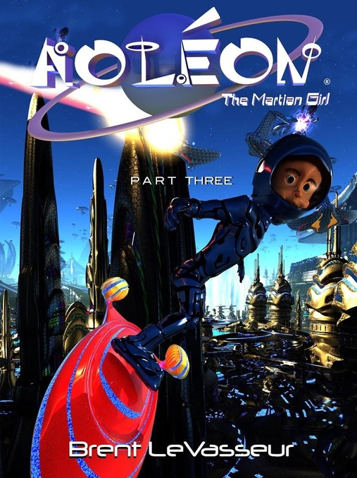 Aoleon The Martian Girl Part 3 by Brent LeVasseur