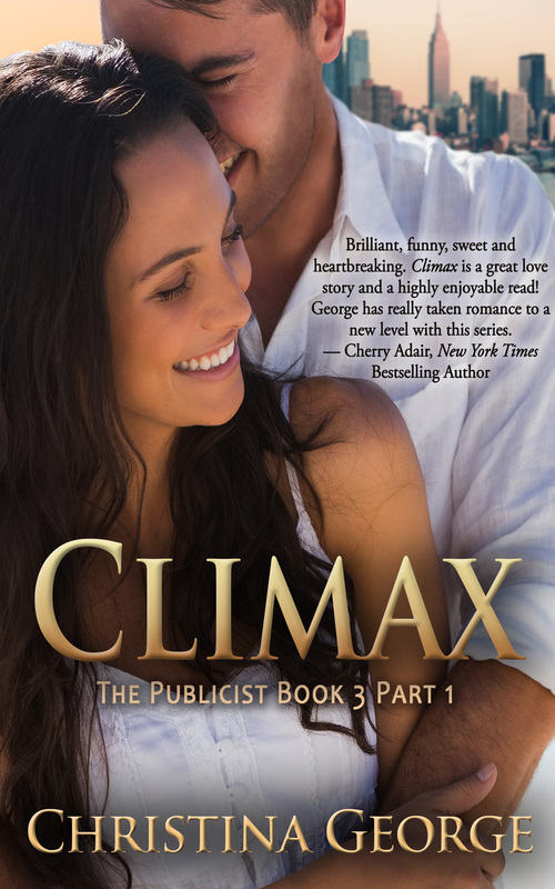 Climax: The Publicist Book 3 Part 1 by Christina George