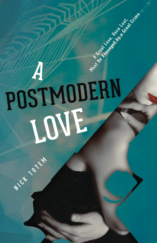 A Postmodern Love by Nick Totem