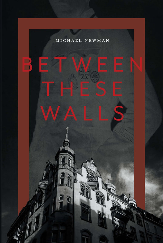BETWEEN THESE WALLS by Micahel Newman