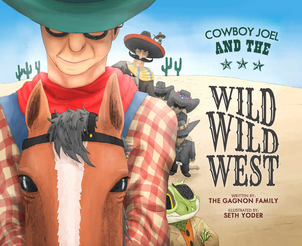 Cowboy Joel and the Wild Wild West by the Gagnon Family
