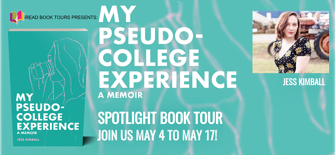 My Pseudo College Experience by Jess Kimball