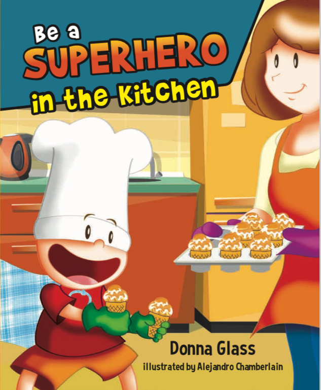 Be a Superhero in the Kitchen by Donna Glass