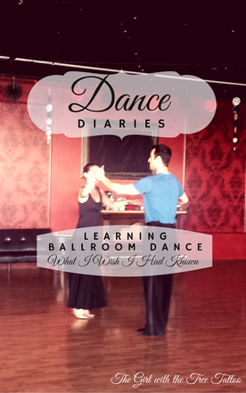 Dance Diaries: Learning Ballroom Dance: What I Wish I had Known by The Girl With the Tree Tatoo