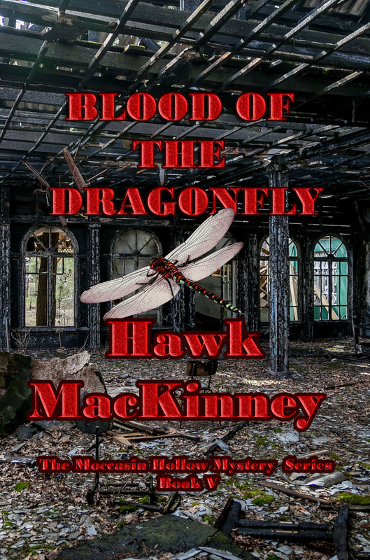 BLOOD OF THE DRAGONFLY by Hawk MacKinney