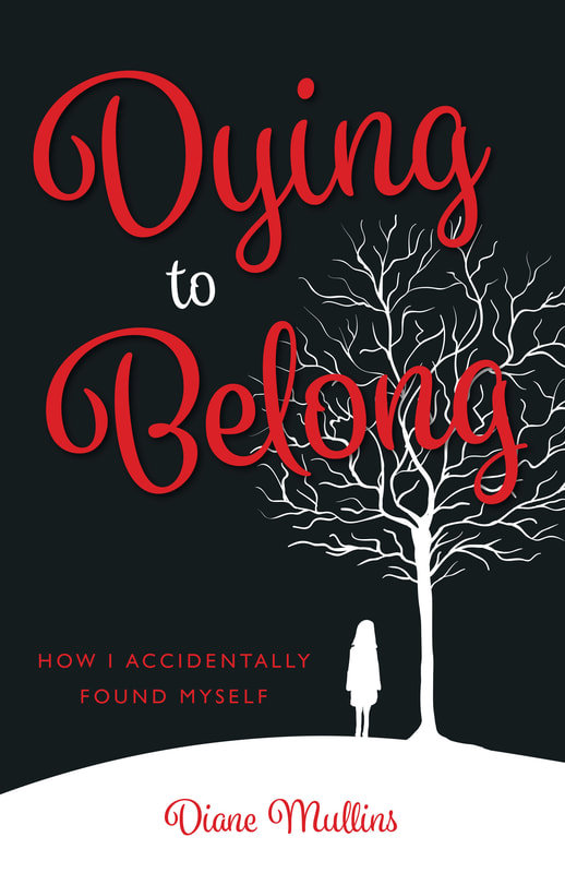 DYING TO BELONG by Diane Mullins