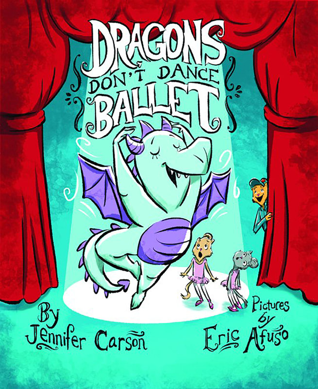 DRAGONS DON'T DANCE BALLET by Jennifer Carson