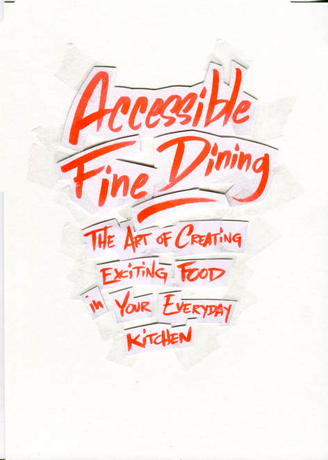 Accessible Fine Dining by Noam Kostucki