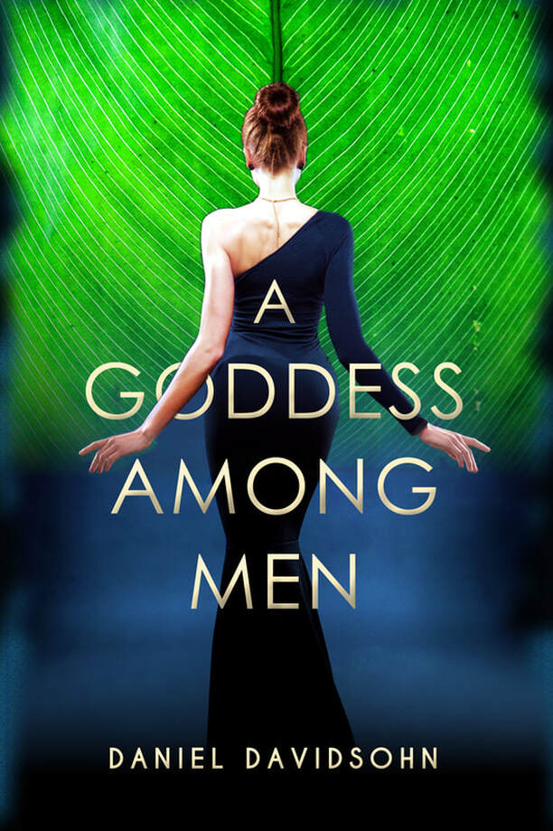 A GODDESS AMONG MEN by Daniel Davidsohn