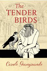 The Tender Birds by Carole Giangrande