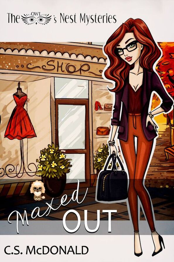 Maxed Out (an Owl's Nest Mystery) by C.S. McDonald
