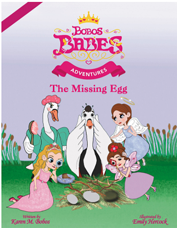 BOBOS BABES ADVENTURES: THE MISSING EGG by Karen Bobos