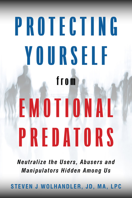 Protecting Yourself from Emotional Predators by Steven J. Wolhandler