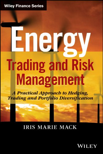 Energy Trading and Risk Management by Iris Marie Mack