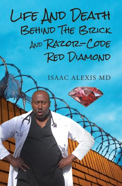 Life and Death Behind the Brick and Razor Red Code Diamond by Isaac Alexis MD