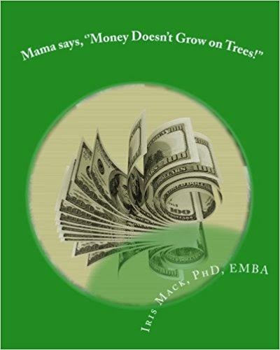 Mama Says, Money Doesn't Grow on Trees