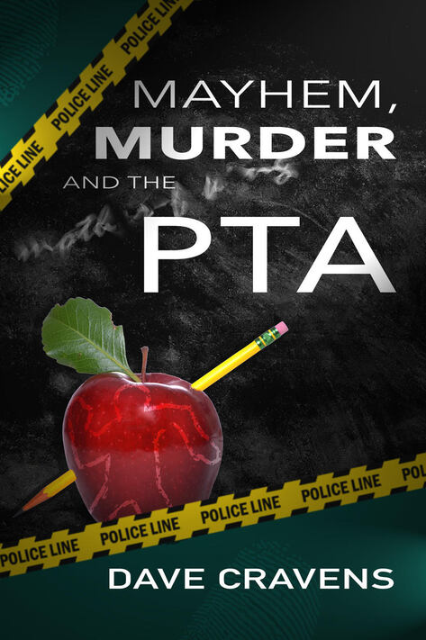 Mayhem, Murder, and the PTA by Dave Cravens