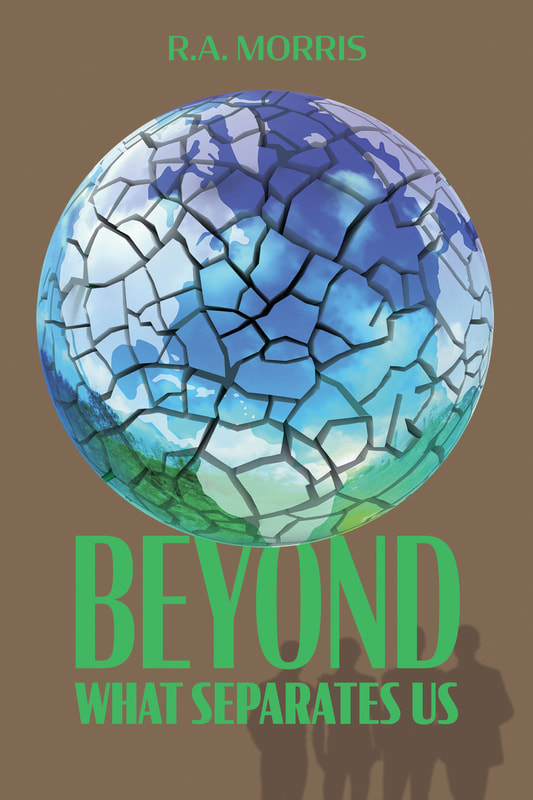 Beyond What Separates Us by R.A. Morris