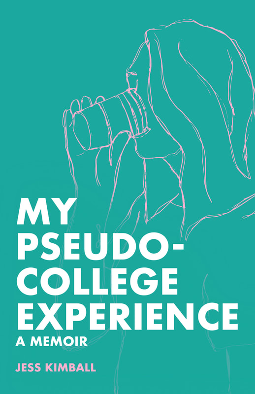 My Pseudo-College Experience by Jess Kimball