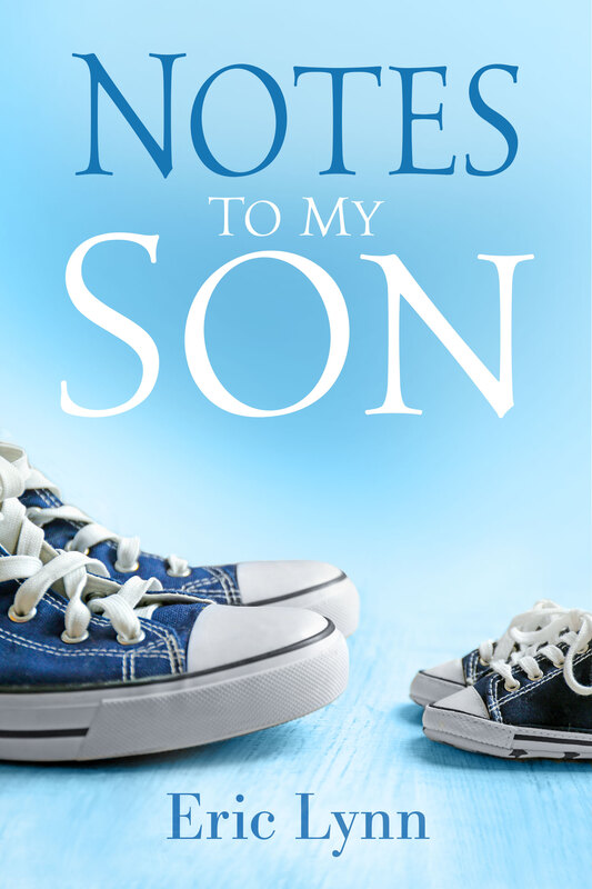 NOTES TO MY SON by Eric Lynn