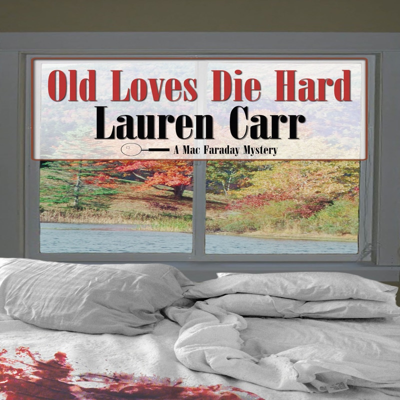 Old Loves Die Hard by Lauren Carr