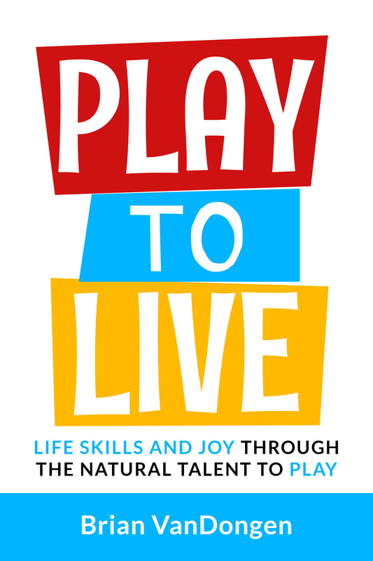 Play to Live by Brian VanDongen