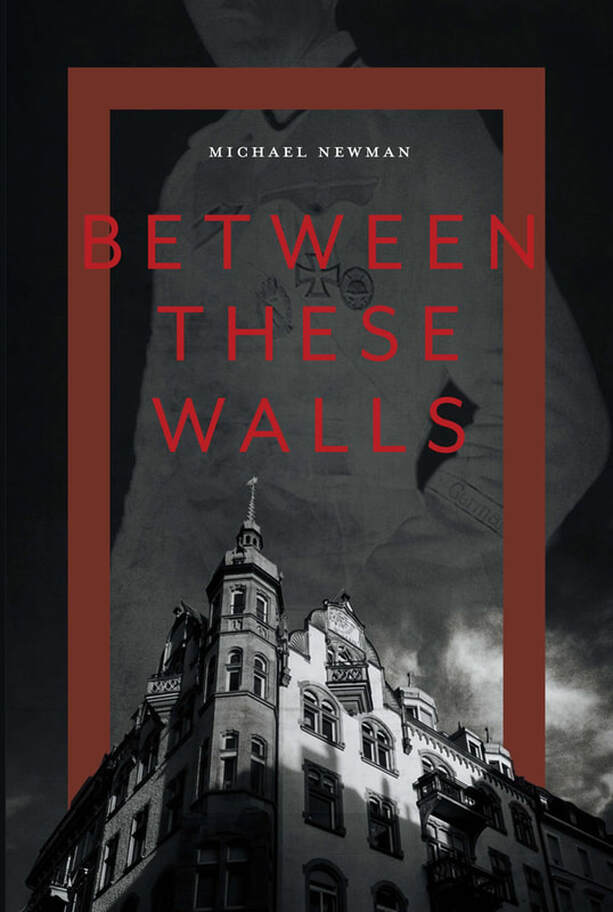 BETWEEN THESE WALLS by Michael Newman
