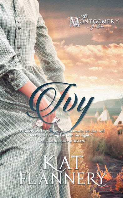 Ivy, The Montgomery Sisters, Book 3 by Kat Flannery