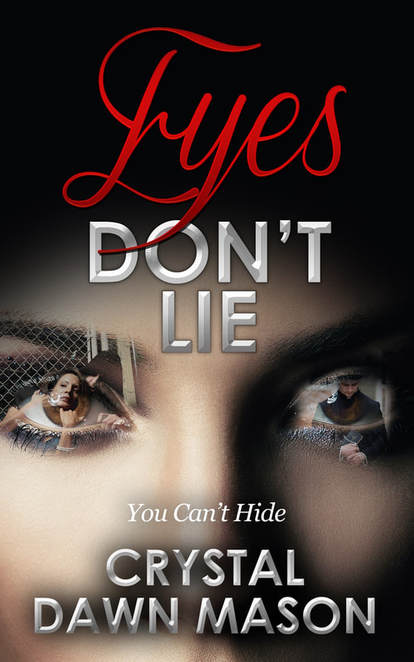 Eyes Don't Lie by Crystal Dawn Mason