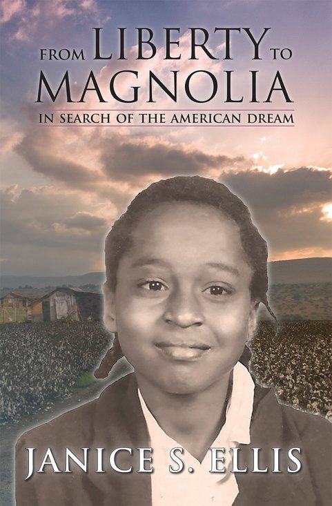 From Liberty to Magnolia: In Search of the American Dream by Janice S. Ellis PhD
