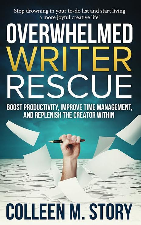 Overwhelmed Writer Rescue by Colleen M. Story