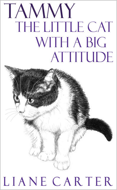 Tammy The Little Cat With A Big Attitude by Liane Carter