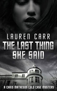 THE LAST THING SHE SAID by Lauren Carr