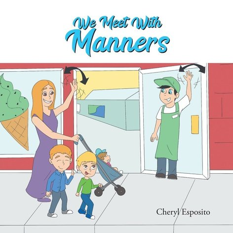 We Meet with Manners by Cheryl Esposito